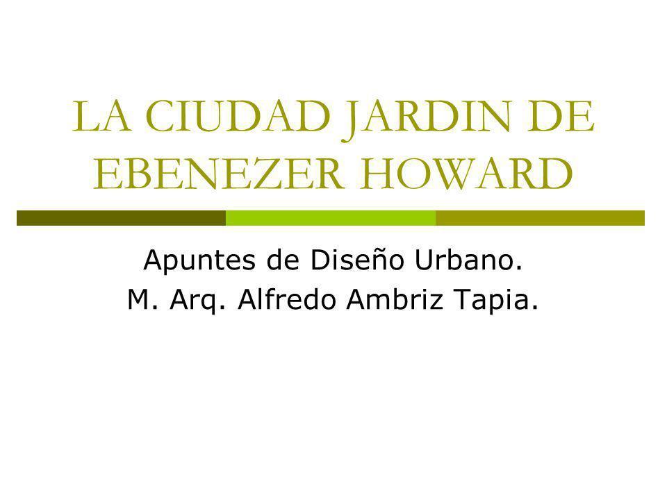 LA CIUDAD JARDIN DE EBENEZER HOWARD