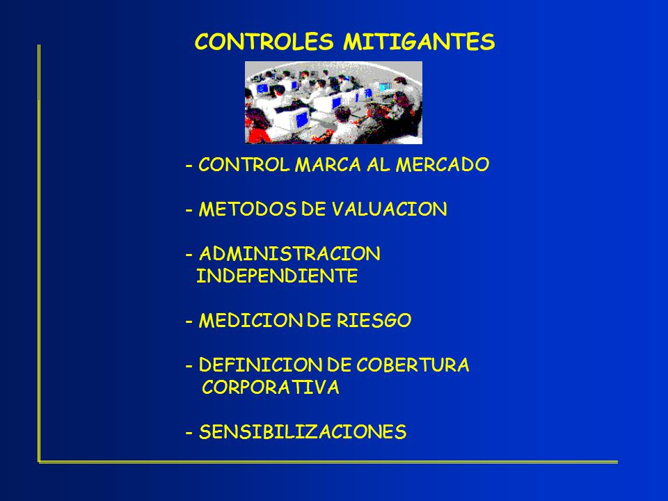CONTROLES MITIGANTES - CONTROL MARCA AL MERCADO - METODOS DE VALUACION