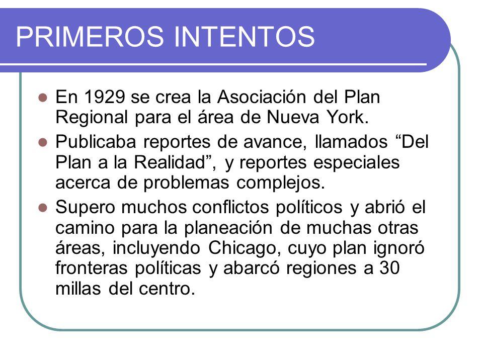 PRIMEROS INTENTOS En 1929 se crea la Asociación del Plan Regional para el área de Nueva York.