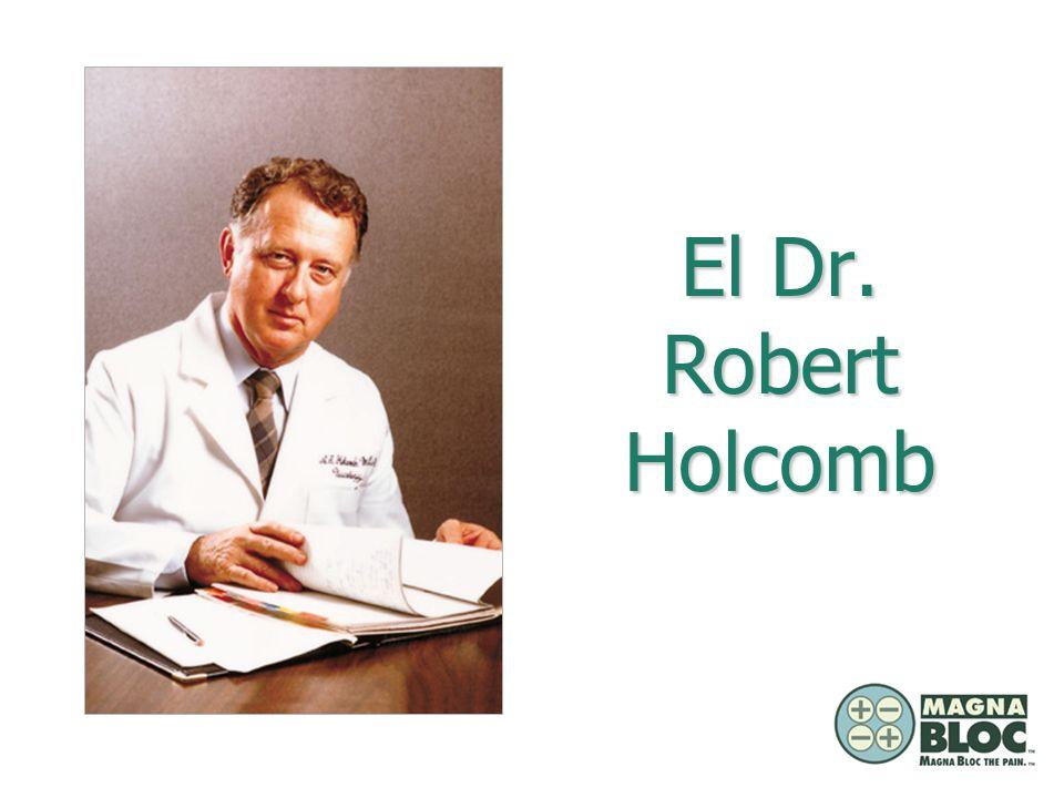 El Dr. Robert Holcomb Quien es el hombre que nos ha traido este maravilloso producto Quien es el pionero tras Magna Bloc