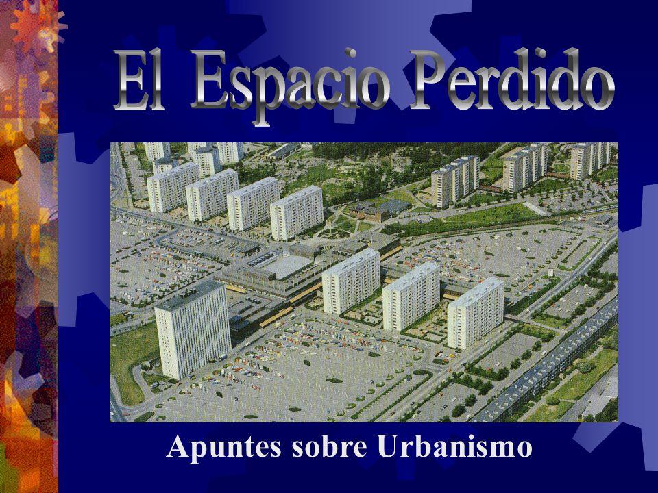 El Espacio Perdido Apuntes sobre Urbanismo
