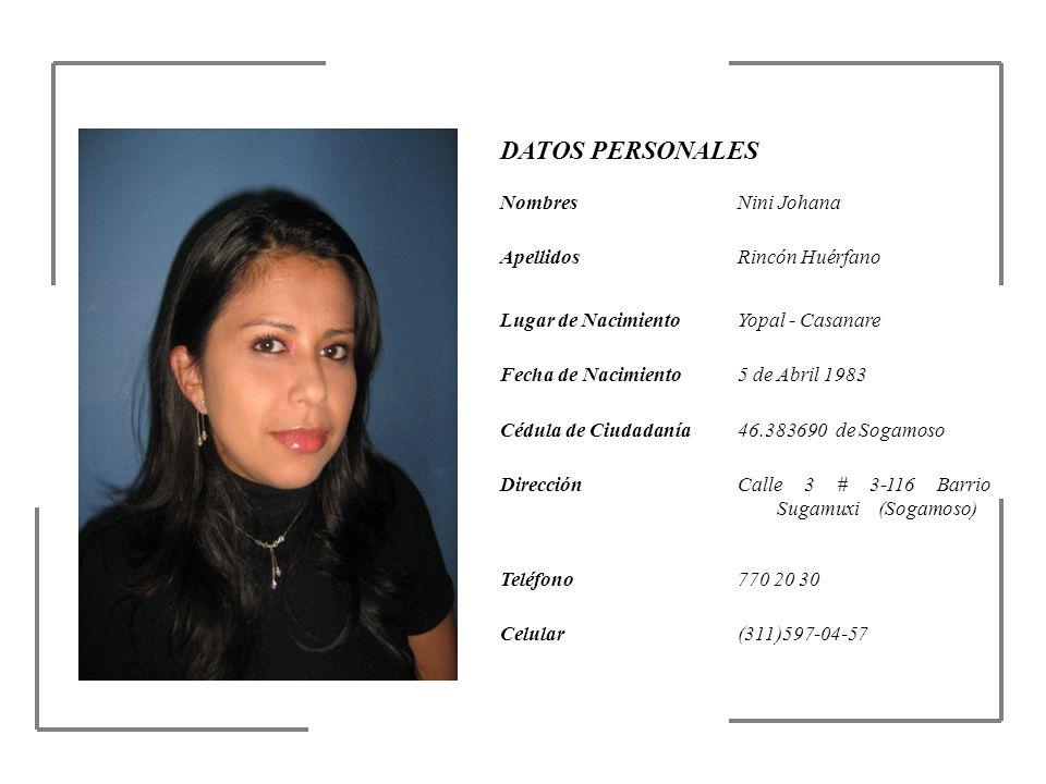 DATOS PERSONALES Nombres Nini Johana Apellidos Rincón Huérfano