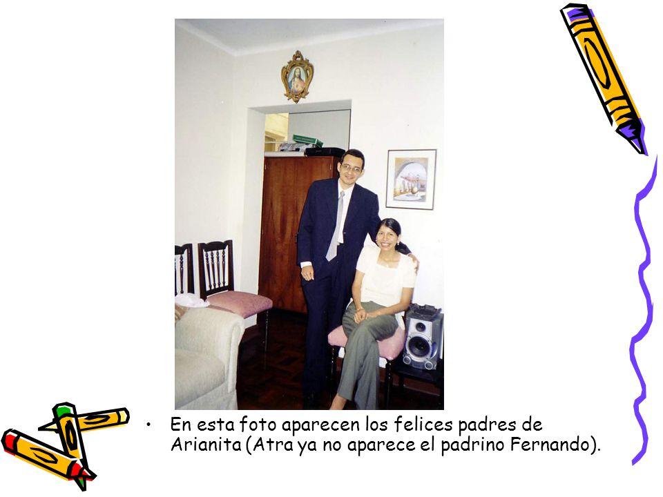 En esta foto aparecen los felices padres de Arianita (Atra ya no aparece el padrino Fernando).