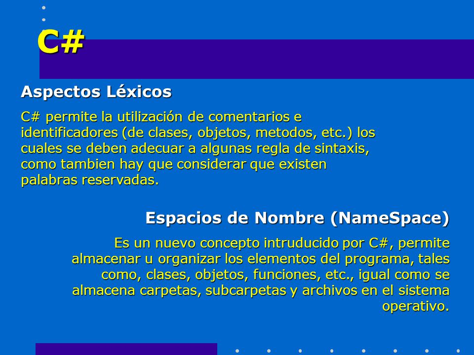 C# Aspectos Léxicos Espacios de Nombre (NameSpace)