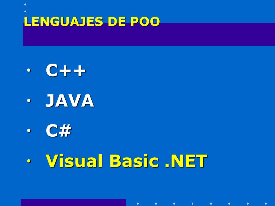 LENGUAJES DE POO C++ JAVA C# Visual Basic .NET