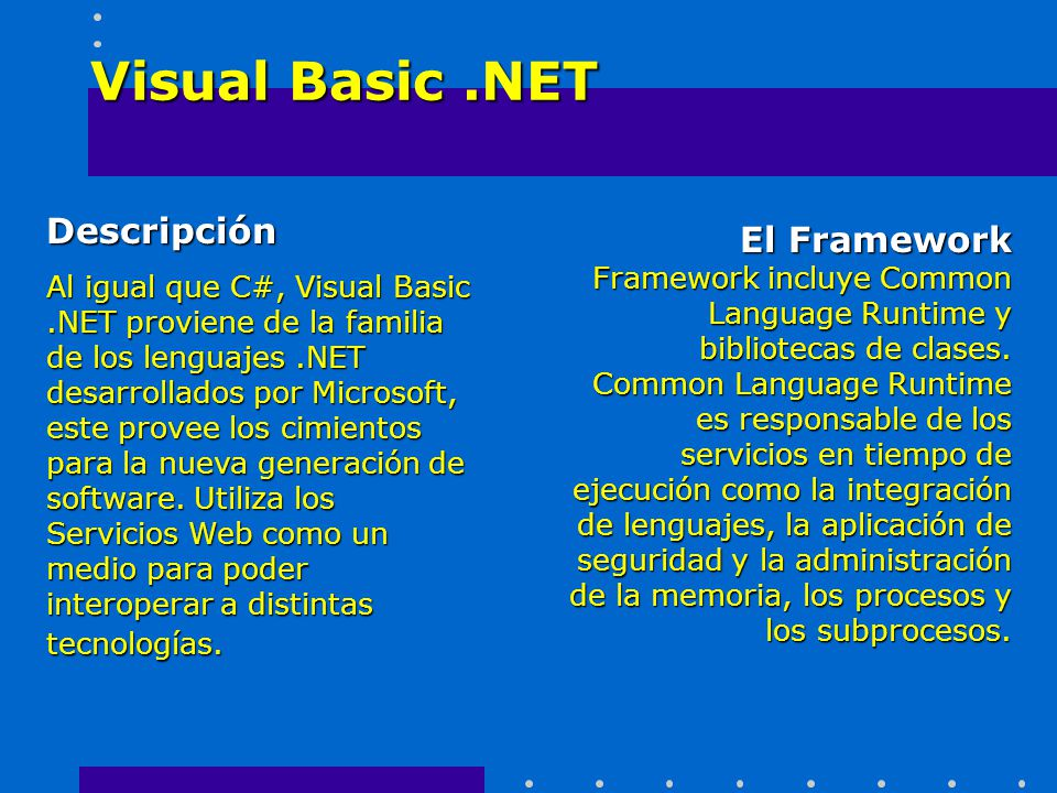 Visual Basic .NET Descripción El Framework