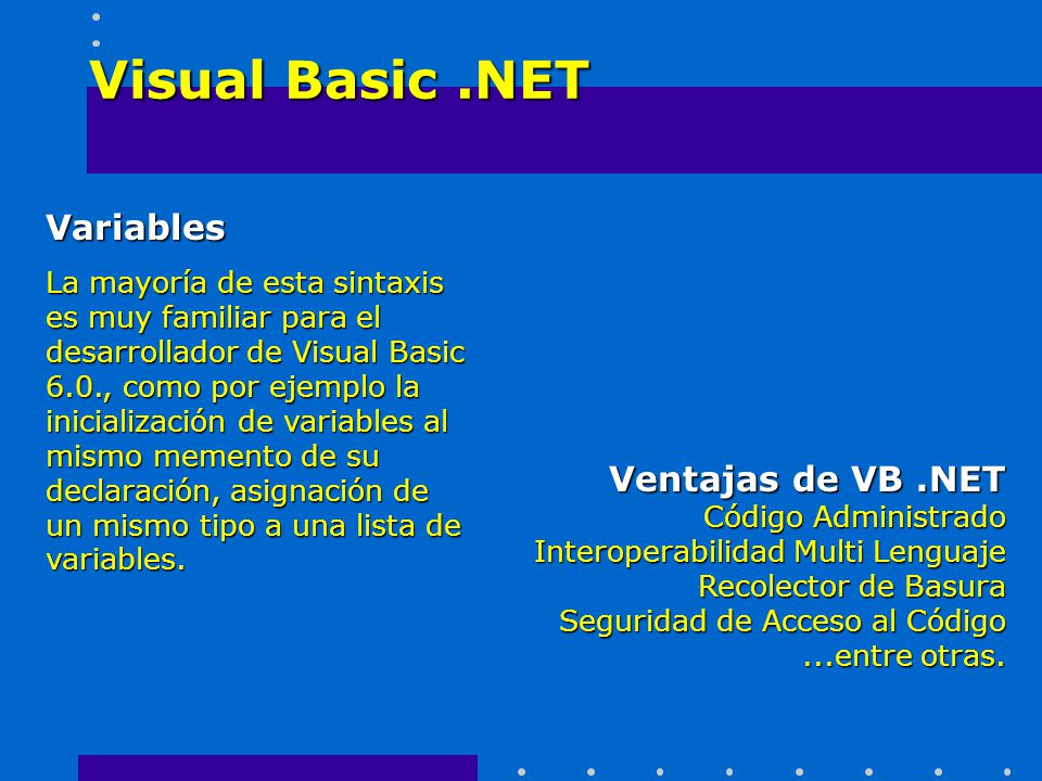 Visual Basic .NET Variables Ventajas de VB .NET