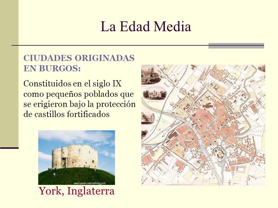 La Edad Media York, Inglaterra CIUDADES ORIGINADAS EN BURGOS: