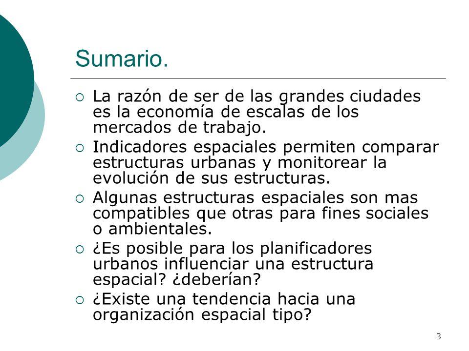 Sumario. La razón de ser de las grandes ciudades es la economía de escalas de los mercados de trabajo.