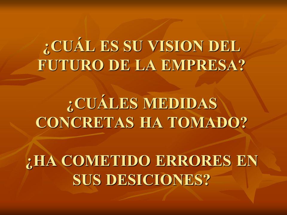 ¿CUÁL ES SU VISION DEL FUTURO DE LA EMPRESA