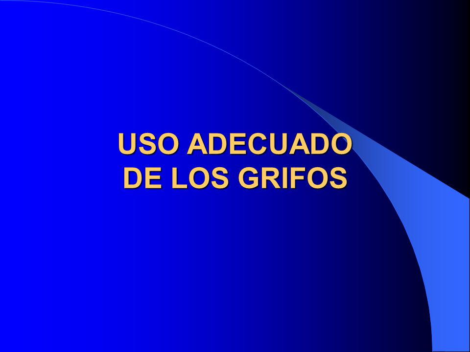 USO ADECUADO DE LOS GRIFOS