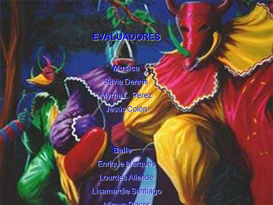 EVALUADORES Musica Silvia Dennis Myrna L. Perez Jesús Colón Baile