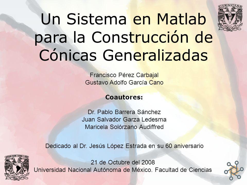 Un Sistema en Matlab para la Construcción de Cónicas Generalizadas