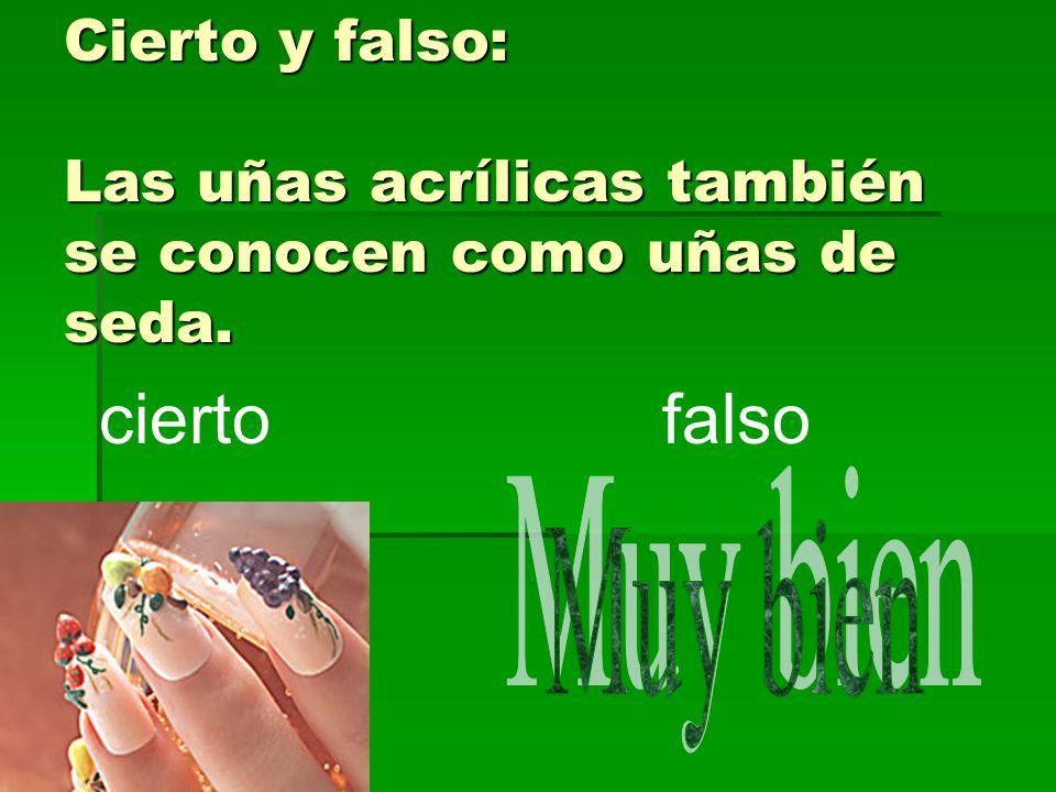 Cierto y falso: Las uñas acrílicas también se conocen como uñas de seda.