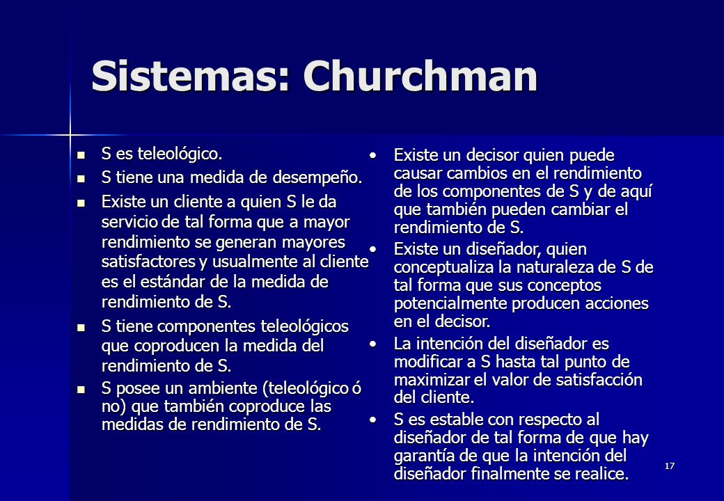 Sistemas: Churchman S es teleológico.