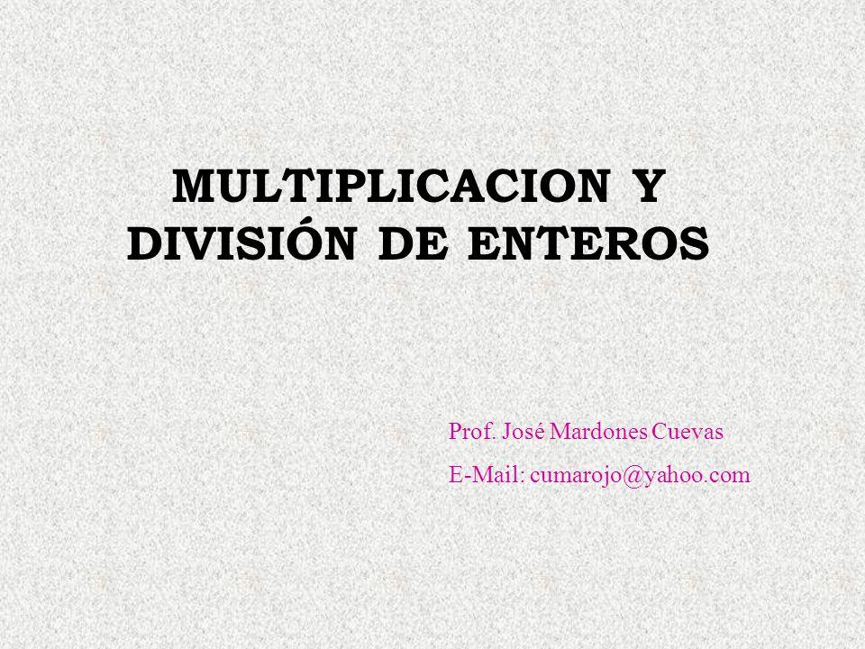 MULTIPLICACION Y DIVISIÓN DE ENTEROS