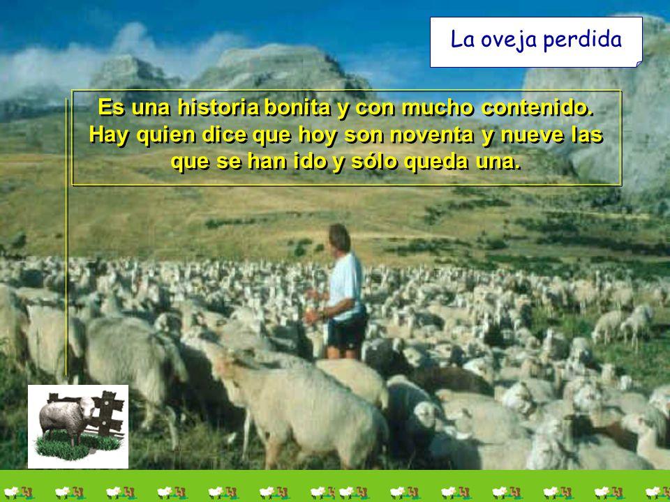 La oveja perdida Es una historia bonita y con mucho contenido.