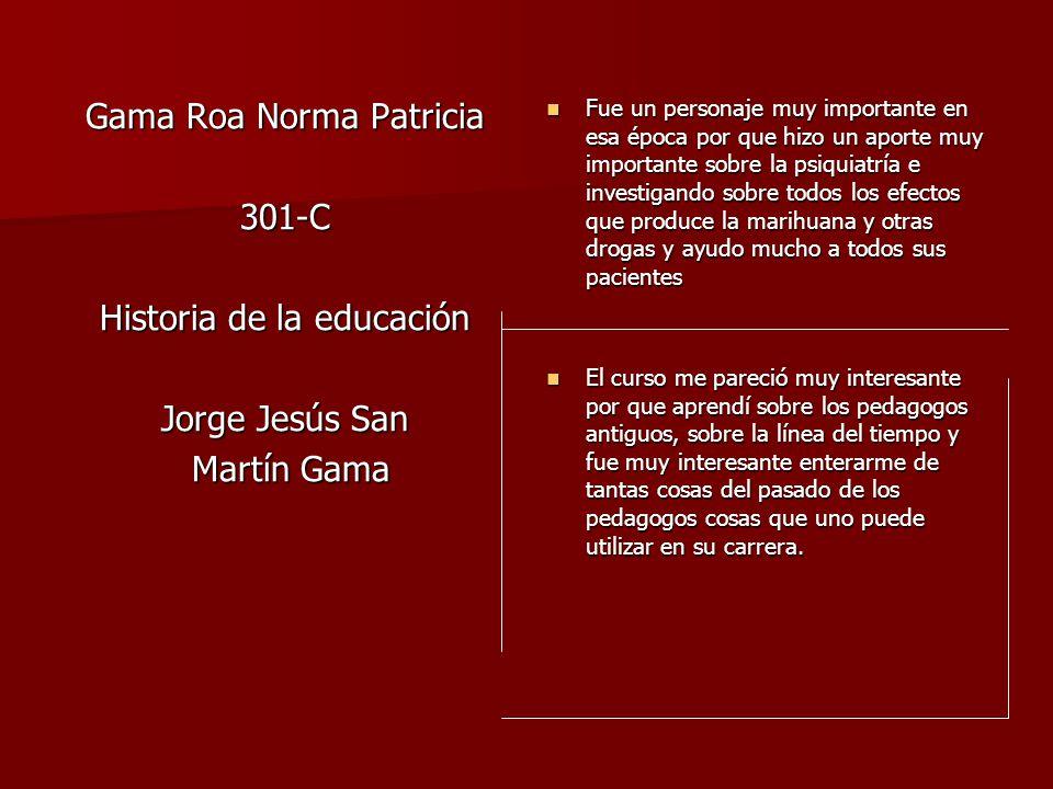 Gama Roa Norma Patricia 301-C Historia de la educación Jorge Jesús San