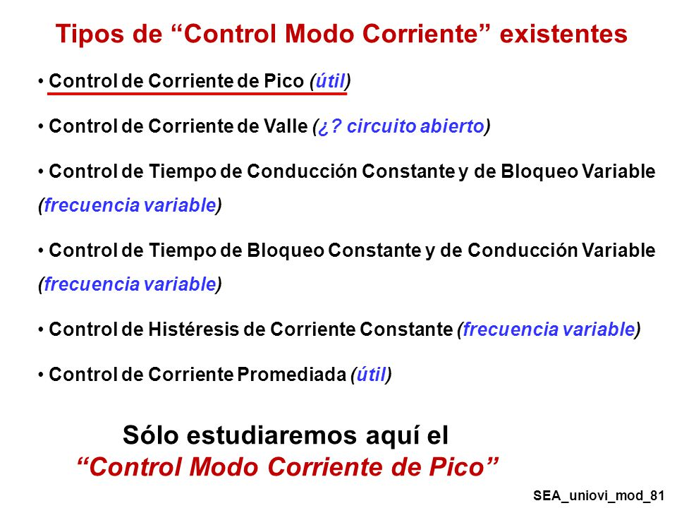 Sólo estudiaremos aquí el Control Modo Corriente de Pico