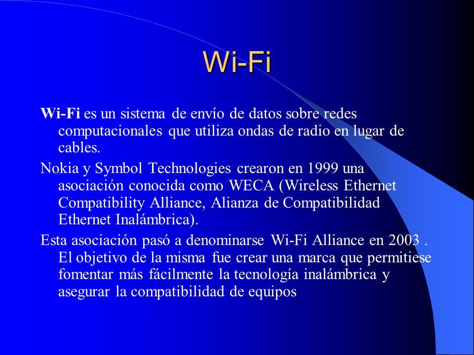 Wi-Fi Wi-Fi es un sistema de envío de datos sobre redes computacionales que utiliza ondas de radio en lugar de cables.