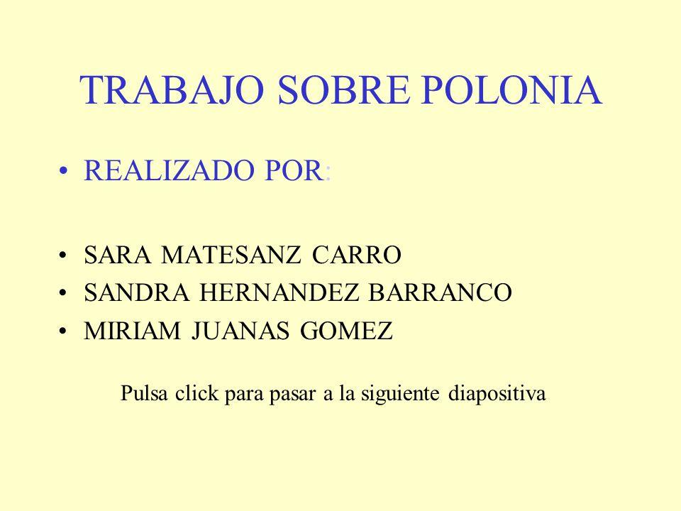 TRABAJO SOBRE POLONIA REALIZADO POR: SARA MATESANZ CARRO