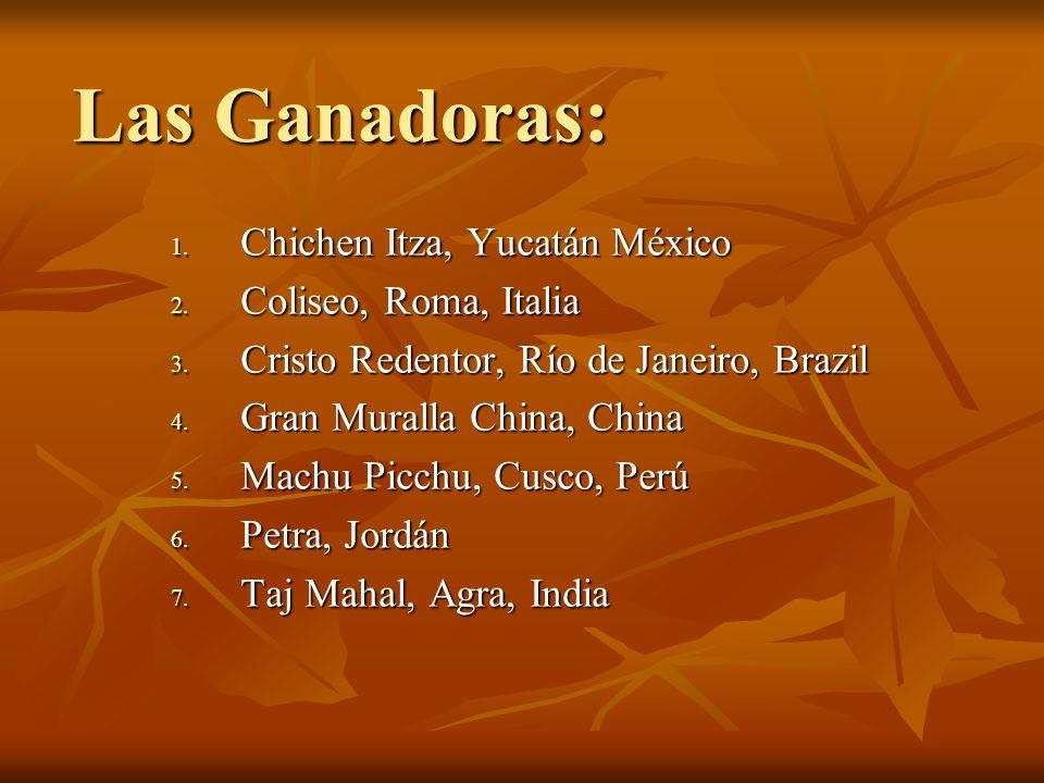 Las Ganadoras: Chichen Itza, Yucatán México Coliseo, Roma, Italia