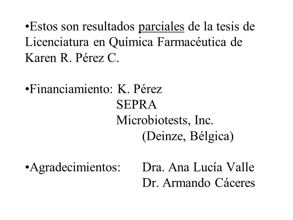 •Estos son resultados parciales de la tesis de Licenciatura en Química Farmacéutica de Karen R.