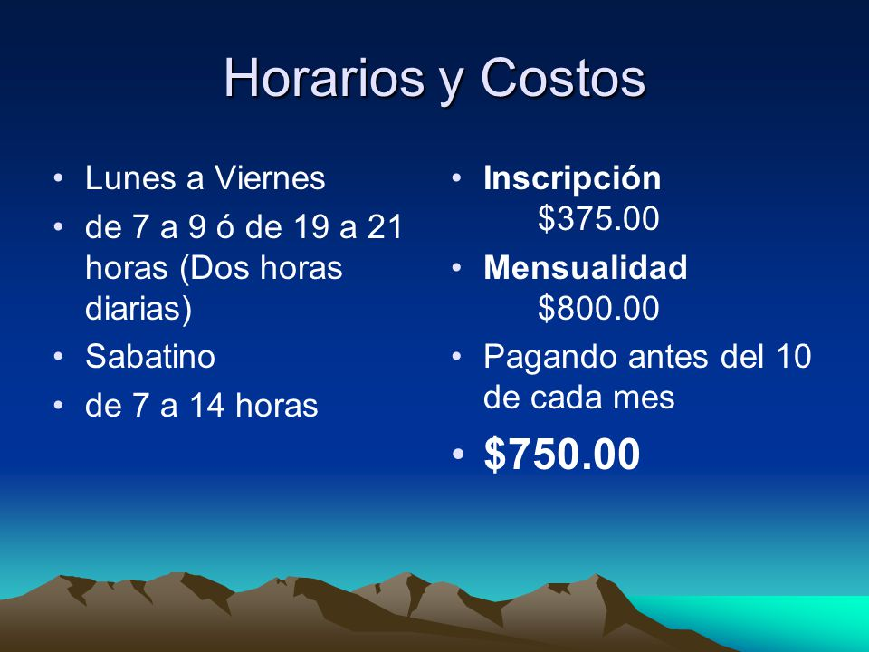 Horarios y Costos $750.00 Lunes a Viernes