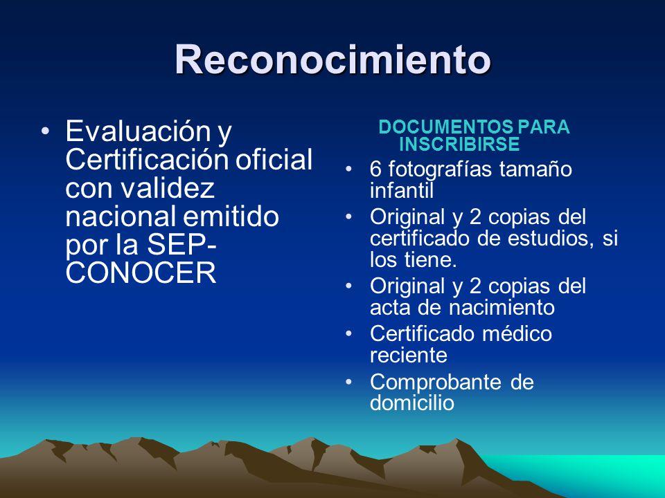 Reconocimiento Evaluación y Certificación oficial con validez nacional emitido por la SEP-CONOCER. DOCUMENTOS PARA INSCRIBIRSE.