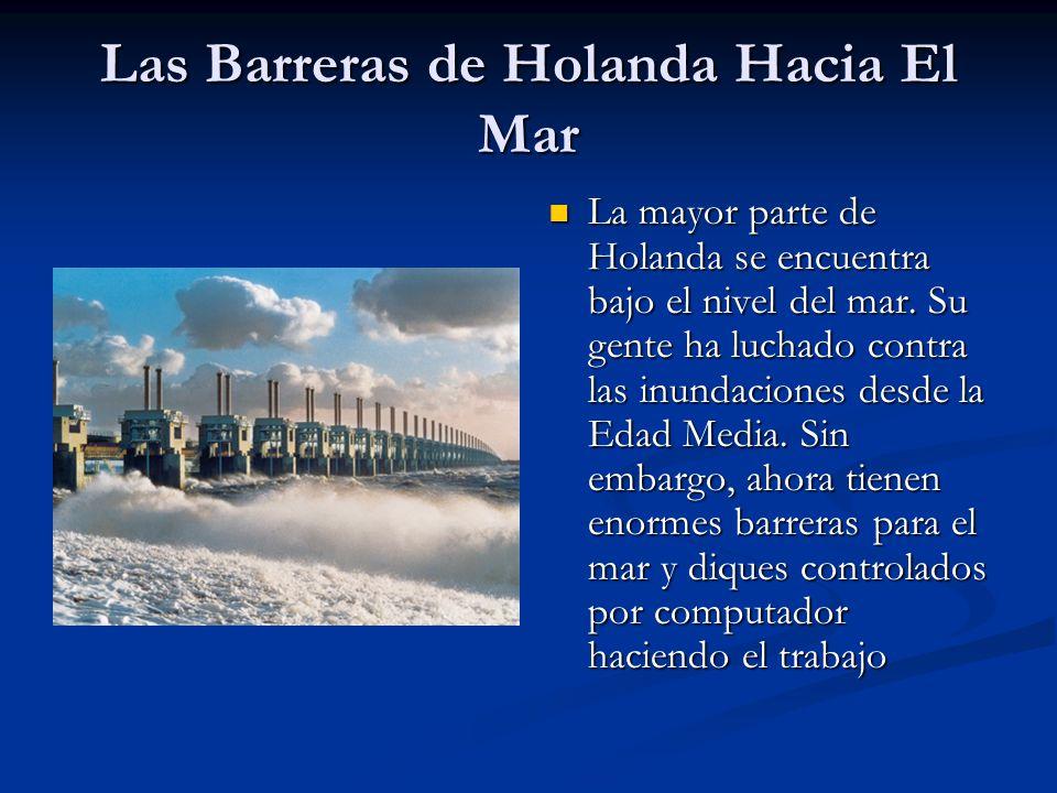 Las Barreras de Holanda Hacia El Mar