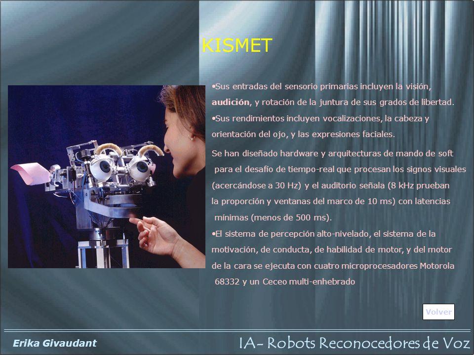 KISMET Sus entradas del sensorio primarias incluyen la visión,