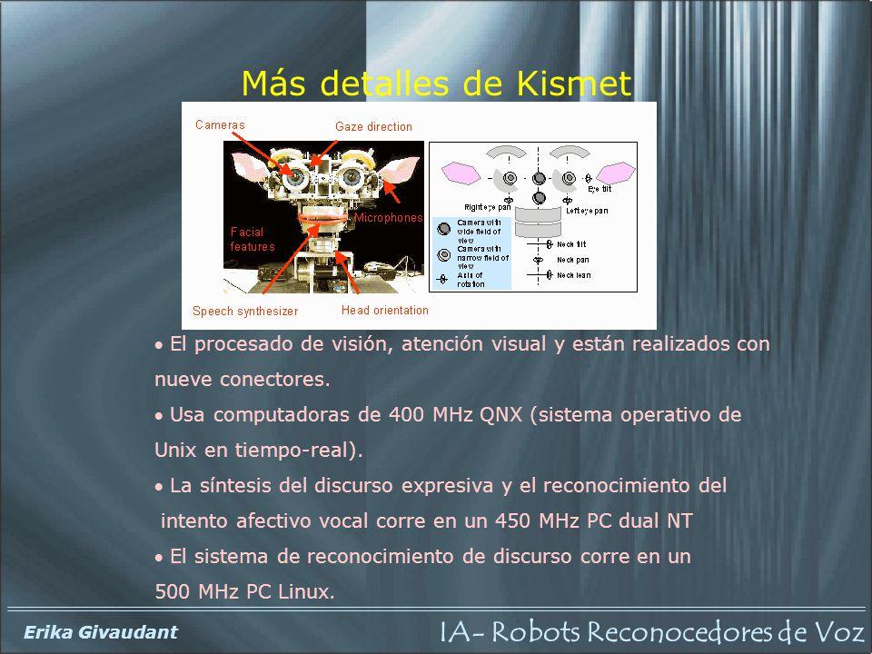 Más detalles de Kismet El procesado de visión, atención visual y están realizados con. nueve conectores.