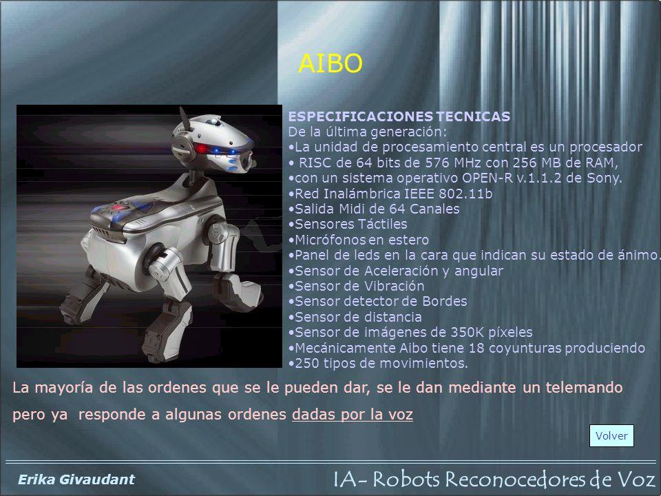 AIBO ESPECIFICACIONES TECNICAS. De la última generación: La unidad de procesamiento central es un procesador.