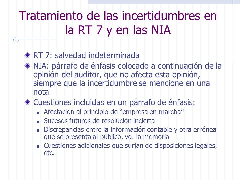 Tratamiento de las incertidumbres en la RT 7 y en las NIA