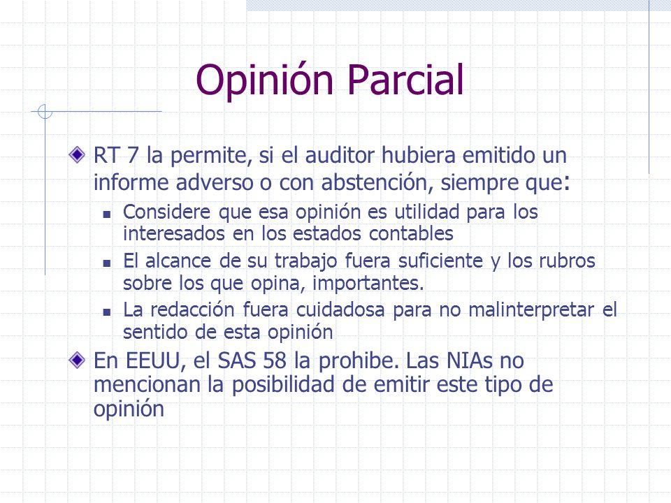 Opinión Parcial RT 7 la permite, si el auditor hubiera emitido un informe adverso o con abstención, siempre que: