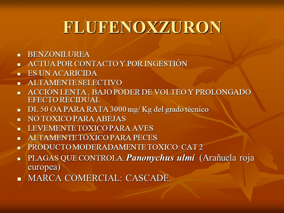 FLUFENOXZURON MARCA COMERCIAL: CASCADE. BENZONILUREA