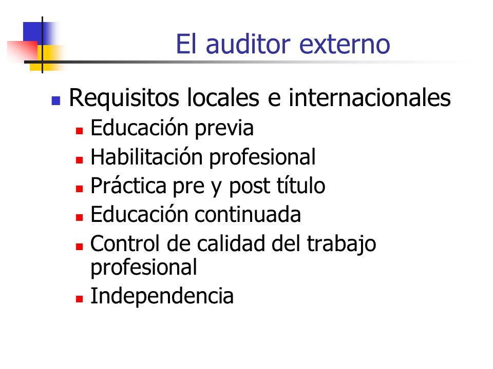 El auditor externo Requisitos locales e internacionales