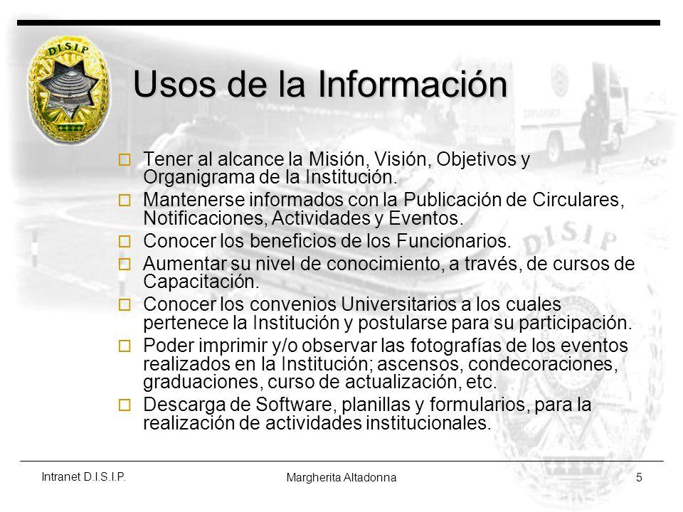 Usos de la Información Tener al alcance la Misión, Visión, Objetivos y Organigrama de la Institución.
