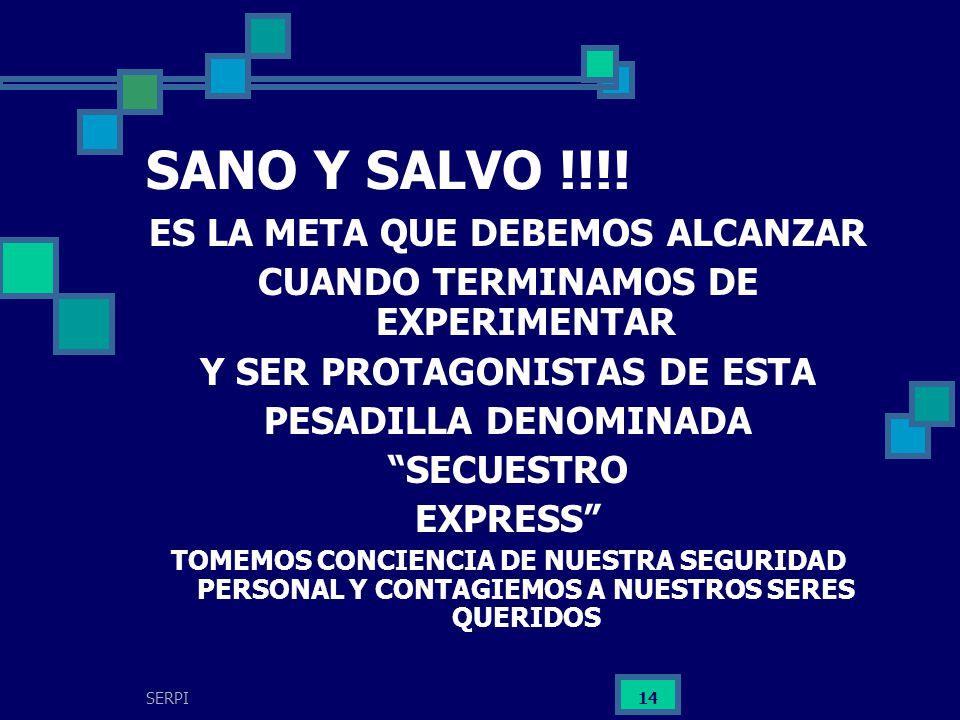 SANO Y SALVO !!!! ES LA META QUE DEBEMOS ALCANZAR