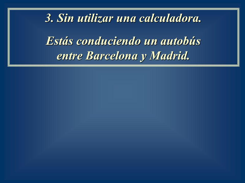 3. Sin utilizar una calculadora