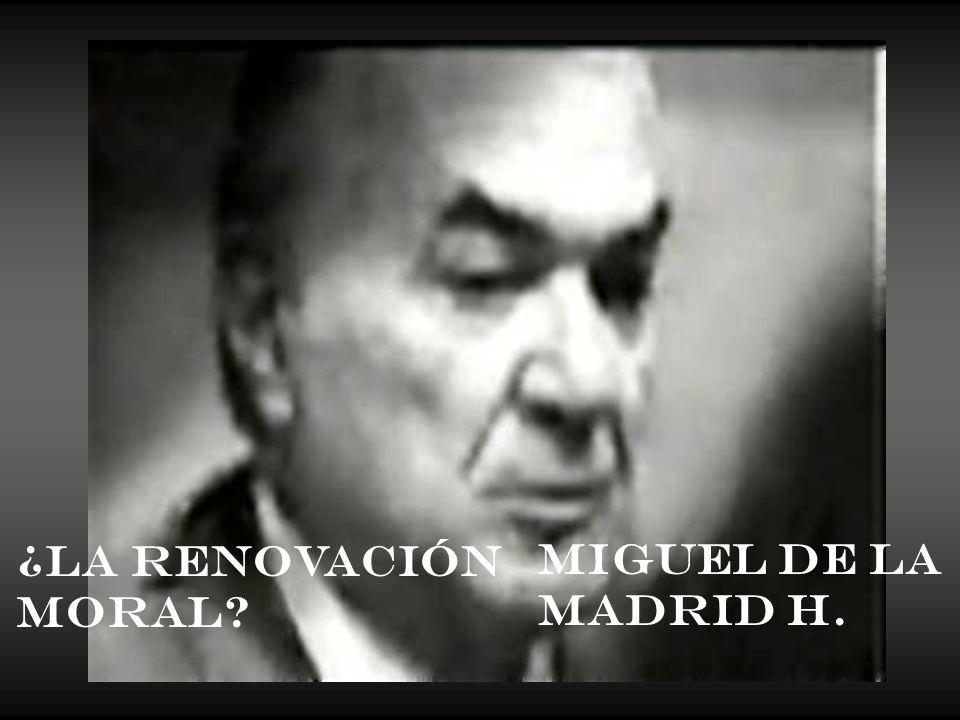 ¿La Renovación Moral Miguel de la Madrid H.