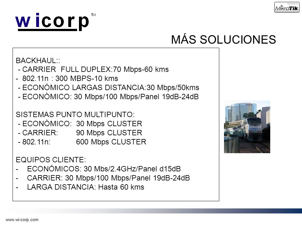 MÁS SOLUCIONES BACKHAUL:: - CARRIER FULL DUPLEX:70 Mbps-60 kms
