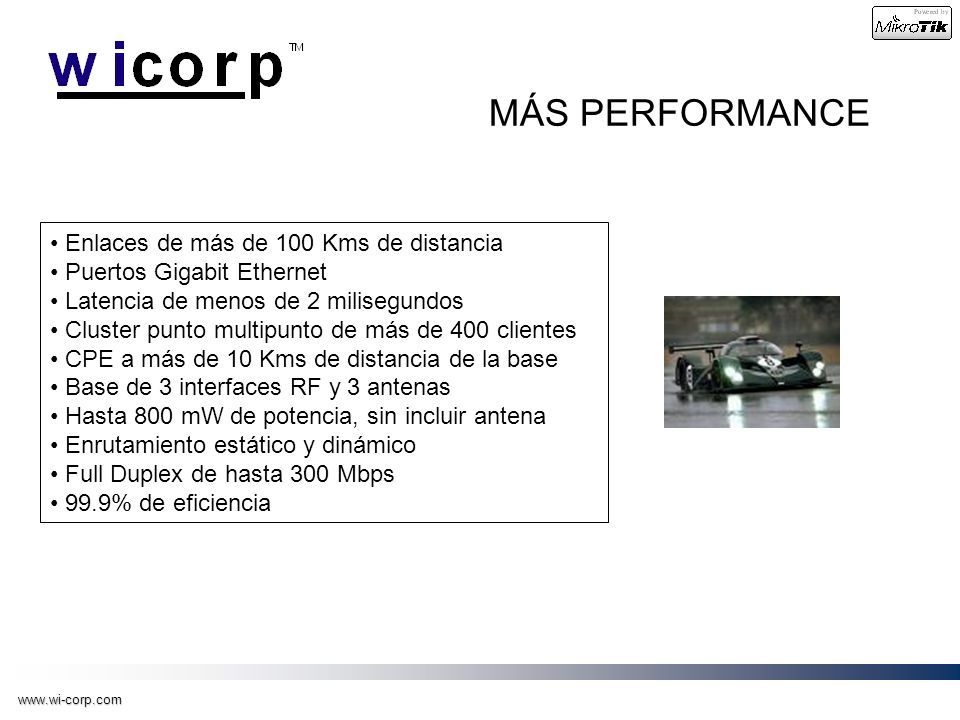 MÁS PERFORMANCE Enlaces de más de 100 Kms de distancia