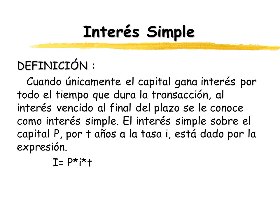 Interés Simple DEFINICIÓN :
