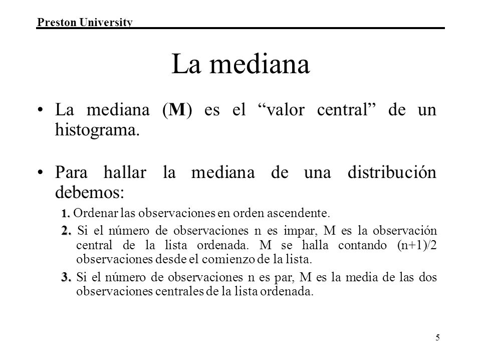 La mediana La mediana (M) es el valor central de un histograma.