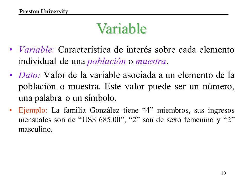 Variable Variable: Característica de interés sobre cada elemento individual de una población o muestra.