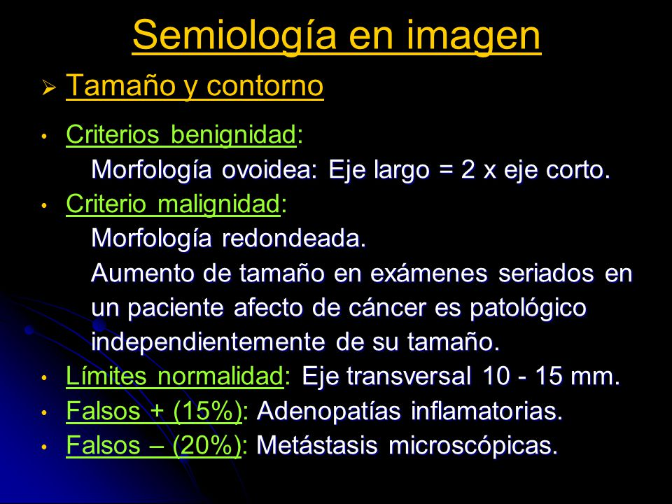 Semiología en imagen Tamaño y contorno Criterios benignidad: