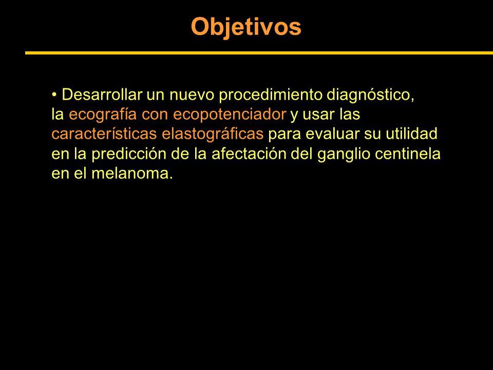 Objetivos Desarrollar un nuevo procedimiento diagnóstico,