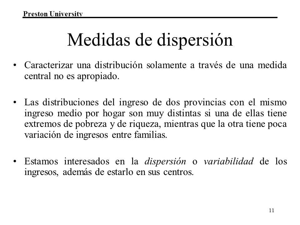 Medidas de dispersión Caracterizar una distribución solamente a través de una medida central no es apropiado.