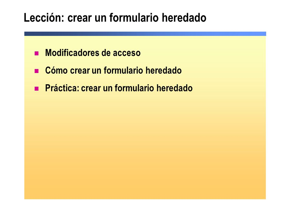 Lección: crear un formulario heredado
